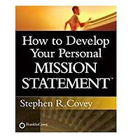 How to Develop Your Personal Mission Statement Kindle Edition by Stephen R. Covey