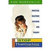 How to Stop Thumbsucking (and Other Oral Habits): Practical Solutions for Home and Therapy