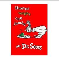 Huevos Verdes con Jamón (Green Eggs and Ham, Spanish Edition)