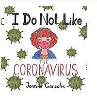 I Do Not Like the Coronavirus