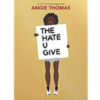 """The Hate U Give"" by Angie Thomas"