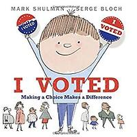 I Voted: Making a Choice Makes a Difference