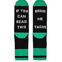 """If You Can Read This Bring Me Tacos"" Socks"