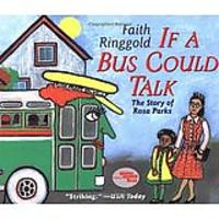 If a Bus Could Talk: The Story of Rosa Parks by Faith Ringgold