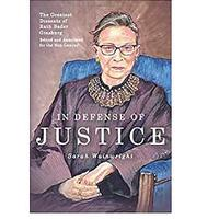 In Defense of Justice: The Greatest Dissents of Ruth Bader Ginsburg: Edited and Annotated for the Non-Lawyer (Bestseller)