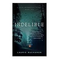 Indelible by Laurie Buchanan
