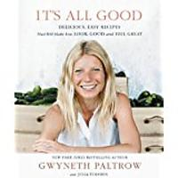 It's All Good: Delicious, Easy Recipes That Will Make You Look Good & Feel Great