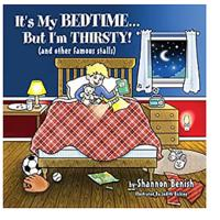 """It's My Bedtime ... But I'm Thirsty!"""