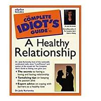 Judy Kuriansky by The Complete Idiot's Guide to a Healthy Relationship Edition