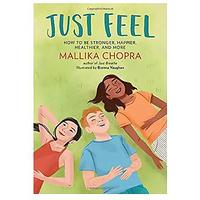 Just Feel: How to Be Stronger, Happier, Healthier and More by Mallika Chopra
