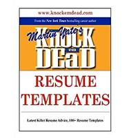 Knock 'em Dead Resume Templates: Plus 110 Resume Templates, the Knowledge & Tools to Build a Killer Resume