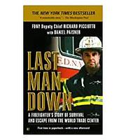 Last Man Down: The Fireman's Story: The Heroic Account of How Pitch Picciotto Survived the Collapse of the Twin Towers and Led His Men to Safety