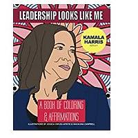 Leadership Looks Like Me - Kamala Harris Edition: A Book of Coloring and Affirmations