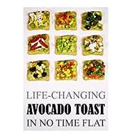 Life-Changing Avocado Toast: In No Time Flat