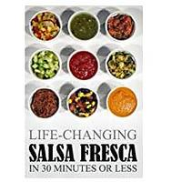 Life-Changing Salsa Fresca in 30 Minutes or Less