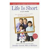 Life Is Short by Jennifer Arnold (Autobiography)