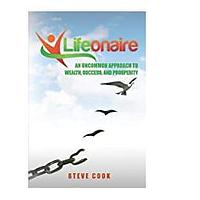 Lifeonaire: An Uncommon Approach to Wealth, Success and Prosperity