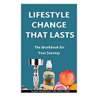 Lifestyle Change That Lasts: The Workbook for Your Journey