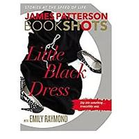 Little Black Dress (BookShots) by James Patterson