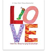 """""""Love From The Very Hungry Caterpillar"""""""