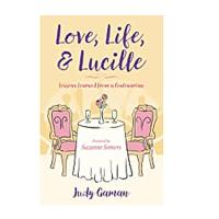 Love, Life and Lucille: Lessons Learned From a Centenarian