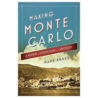 """Making Monte Carlo: A History of Speculation and Spectacle"""