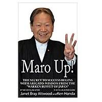 "Maro Up: The Secret to Success Begins With Arigato: Wisdom From the ""Warren Buffet of Japan"" by Janet Bray Attwood and Ken Honda"