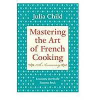 Mastering the Art of French Cooking, Volume I: 50th Anniversary Edition