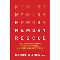 """Memory Rescue: Supercharge Your Brain, Reverse Memory Loss & Remember What Matters Most"""