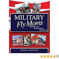 """Military Fly Moms: Sharing Memories, Building Legacies, Inspiring Hope"""