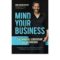Mind Your Business: The Mindful Leadership Breakthrough