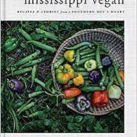 """""""Mississippi Vegan: Recipes and Stories From a Southern Boy's Heart"""""""