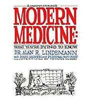 Modern Medicine: What You're Dying to Know (Consumer Action Guide) by Alan Lindemann and Diane Haugen