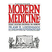 Modern Medicine: What You're Dying to Know by Alan Lindemann