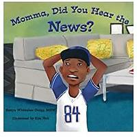 Momma, Did You Hear the News? by Sanya Whittaker Gragg, MSW