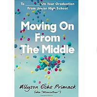 Moving On From the Middle: To ___________ On Your Graduation From Junior High School