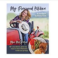 My Pinewood Kitchen, A Southern Culinary Cure: 130+ Crazy Delicious, Gluten-Free Recipes to Reduce Inflammation & Make Your Gut Happy