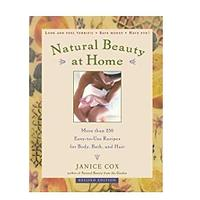 Natural Beauty at Home: More Than 250 Easy-to-Use Recipes for Body, Bath & Hair