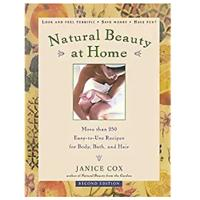 """Natural Beauty at Home: More Than 250 Easy-to-Use Recipes for Body, Bath and Hair"""