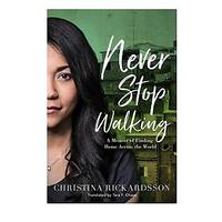 Never Stop Walking by Christina Rickardsson (Autobiography)