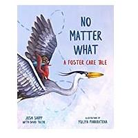 No Matter What: A Foster Care Tale by Josh Shipp
