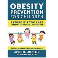"""""""Obesity Prevention for Children: Before It's Too Late: A Program for Toddlers & Preschoolers"""""""