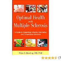 Optimal Health With Multiple Sclerosis: A Guide to Integrating Lifestyle, Alternative & Conventional Medicine