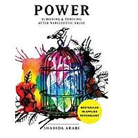 POWER: Surviving and Thriving After Narcissistic Abuse: A Collection of Essays on Malignant Narcissism and Recovery from Emotional Abuse (Recommended)