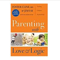 Parenting With Love And Logic by Foster W. Cline and Jim Fay