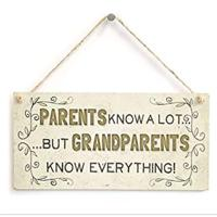 """Parents Know A Lot … But Grandparents Know Everything!"" Sign"