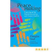 Peacemaking: Practicing at the Intersection of Law & Human Conflict