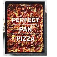 Perfect Pan Pizza: Square Pies to Make at Home, From Roman, Sicilian and Detroit, to Grandma Pies and Focaccia