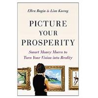 """Picture Your Prosperity: Smart Money Moves to Turn Your Vision Into Reality"""