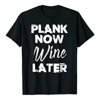 Plank Now Wine Later Shirt